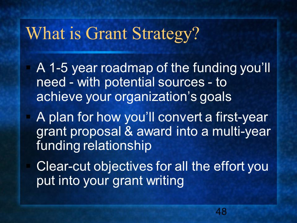 48 What is Grant Strategy.