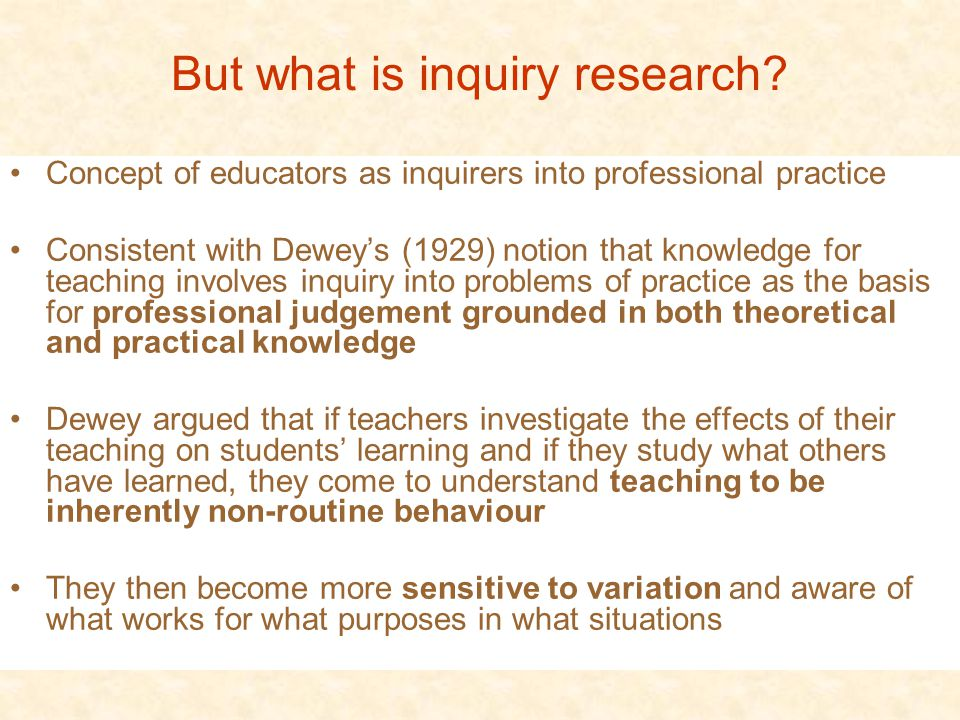 But what is inquiry research.