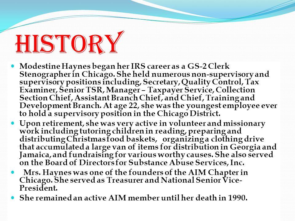 History Modestine Haynes began her IRS career as a GS-2 Clerk Stenographer in Chicago.