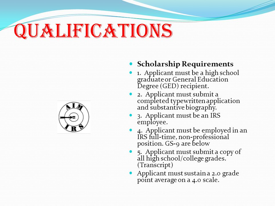 QUALIFICATIONS Scholarship Requirements Scholarship Requirements 1.