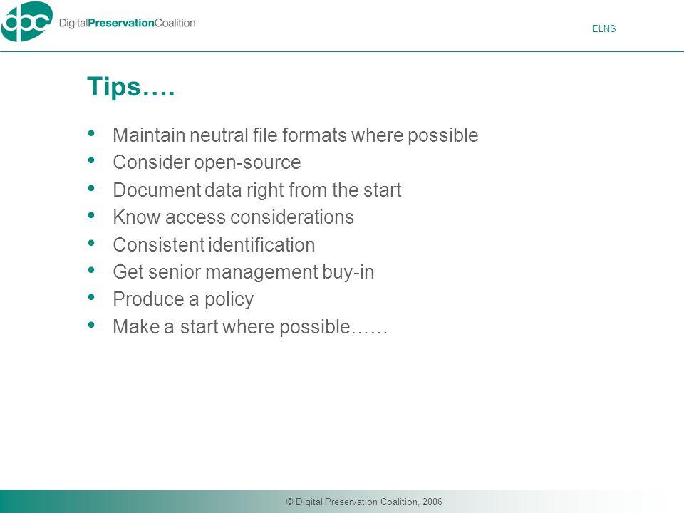 ELNS © Digital Preservation Coalition, 2006 Tips….