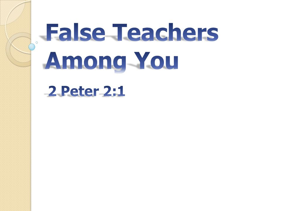 Teaches destructive heresies 1 But there were also false prophets among the people, even as there will be false teachers among you, who will secretly bring in destructive heresies, even denying the Lord who bought them, and bring on themselves swift destruction.