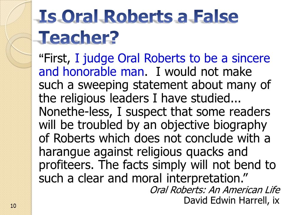 First, I judge Oral Roberts to be a sincere and honorable man.