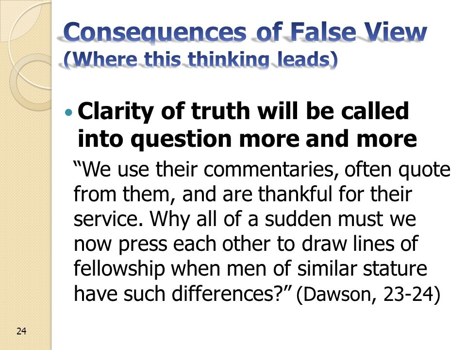 Clarity of truth will be called into question more and more We use their commentaries, often quote from them, and are thankful for their service.