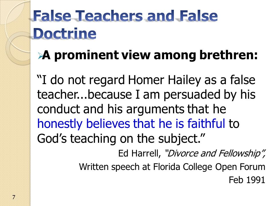  A prominent view among brethren: You have noticed that I have said little about false doctrine.