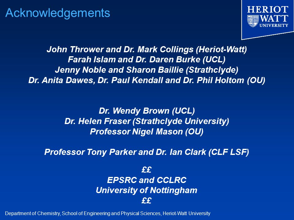 Department of Chemistry, School of Engineering and Physical Sciences, Heriot-Watt University John Thrower and Dr.
