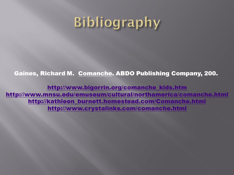 Gaines, Richard M. Comanche. ABDO Publishing Company, 200.