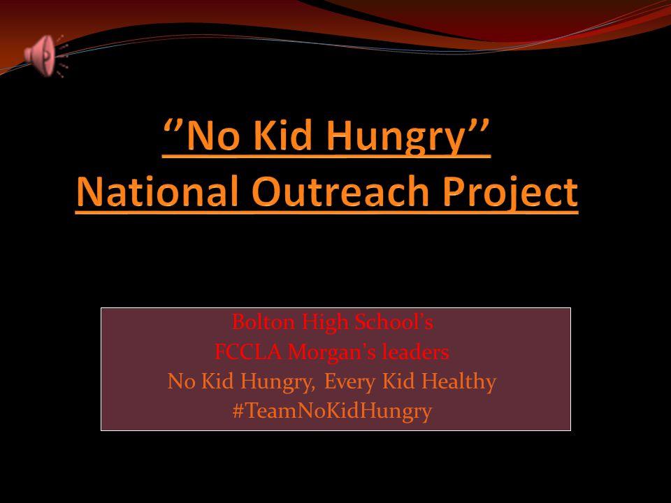 Bolton High School's FCCLA Morgan's leaders No Kid Hungry, Every Kid Healthy #TeamNoKidHungry Bolton High School's FCCLA Morgan's leaders No Kid Hungry, Every Kid Healthy #TeamNoKidHungry