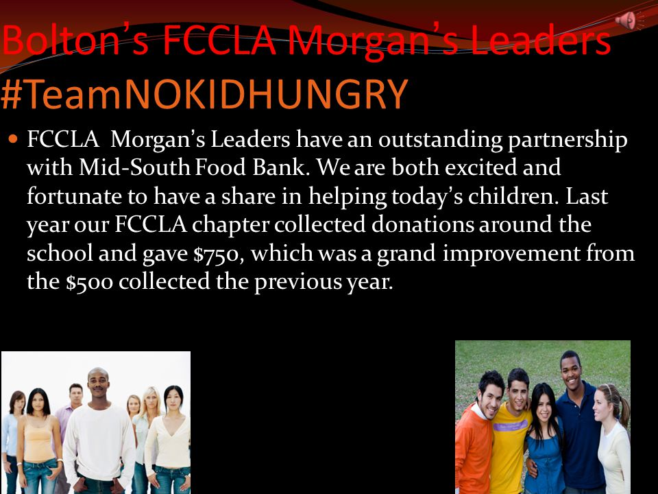 Bolton's FCCLA Morgan's Leaders #TeamNOKIDHUNGRY FCCLA Morgan's Leaders have an outstanding partnership with Mid-South Food Bank.
