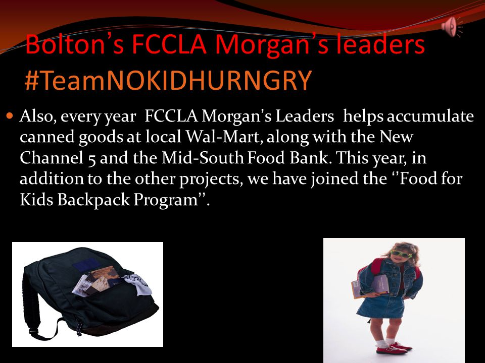 Bolton's FCCLA Morgan's leaders #TeamNOKIDHURNGRY Also, every year FCCLA Morgan's Leaders helps accumulate canned goods at local Wal-Mart, along with the New Channel 5 and the Mid-South Food Bank.