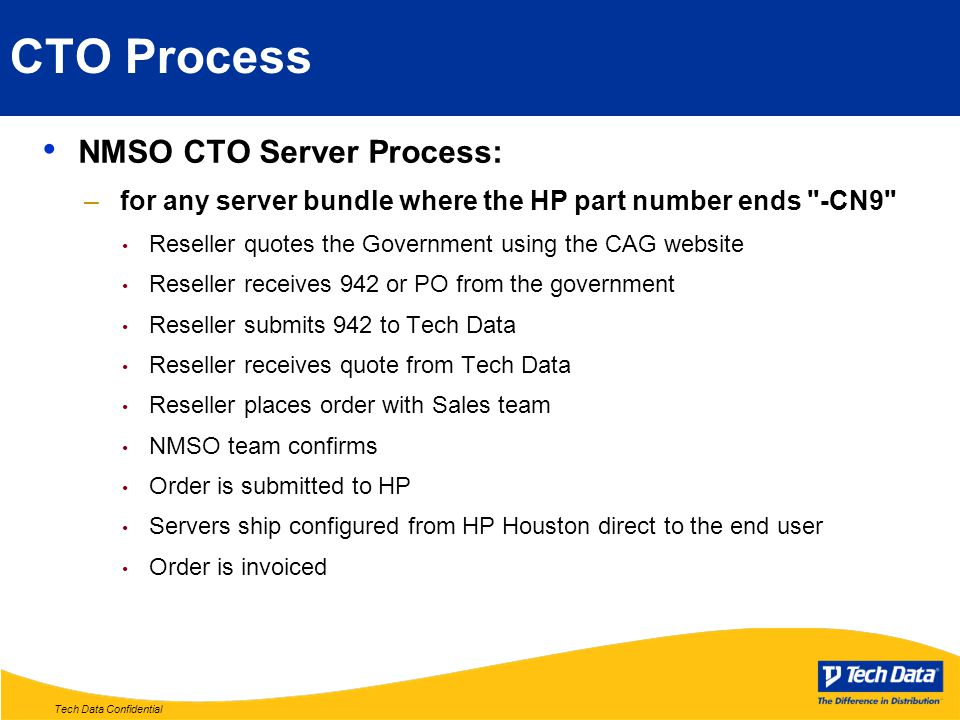 Tech Data Confidential CTO Process NMSO CTO Server Process: –for any server bundle where the HP part number ends
