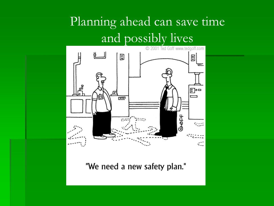 Planning ahead can save time and possibly lives