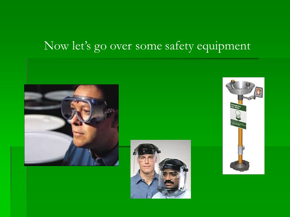 Now let's go over some safety equipment