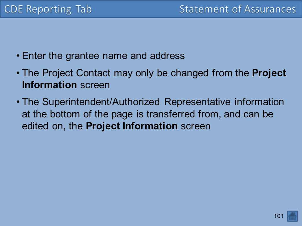 101 Enter the grantee name and address The Project Contact may only be changed from the Project Information screen The Superintendent/Authorized Repre