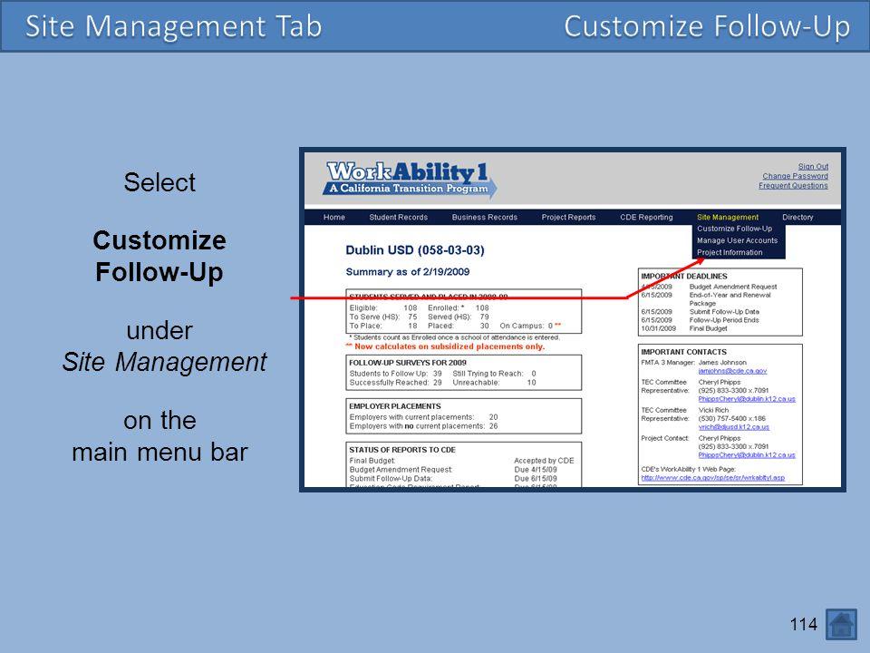 114 Select Customize Follow-Up under Site Management on the main menu bar