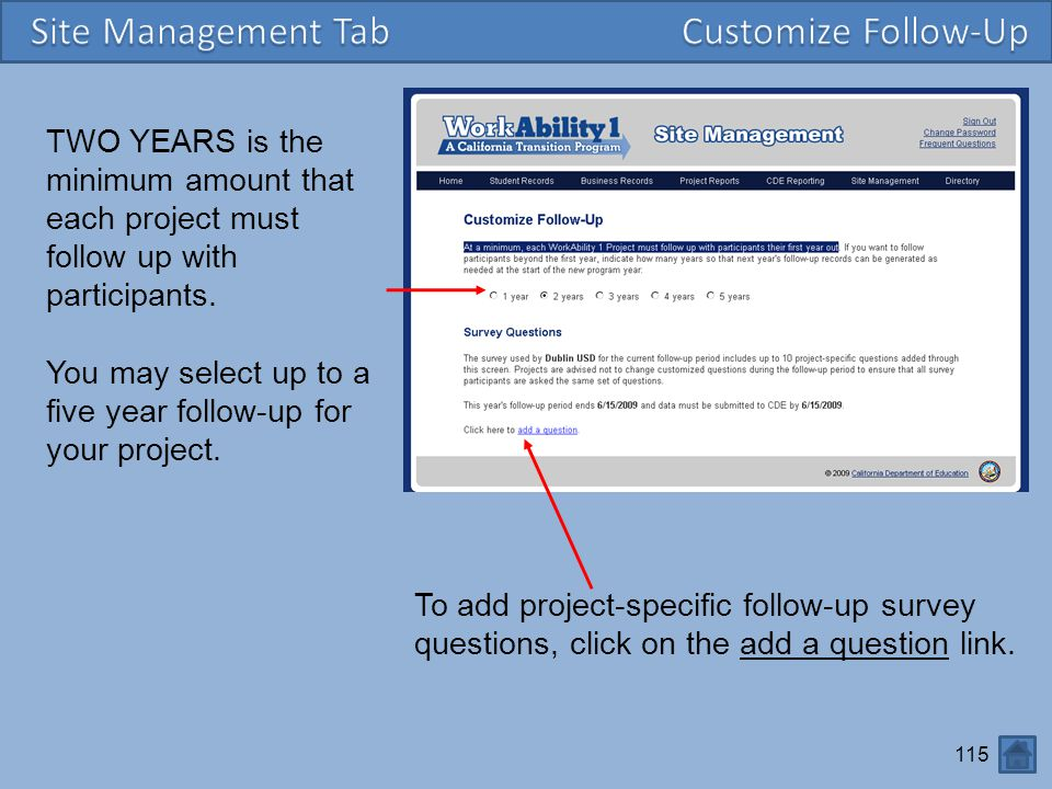 115 TWO YEARS is the minimum amount that each project must follow up with participants.