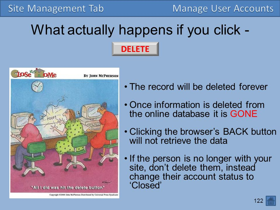 122 What actually happens if you click - The record will be deleted forever Once information is deleted from the online database it is GONE Clicking t