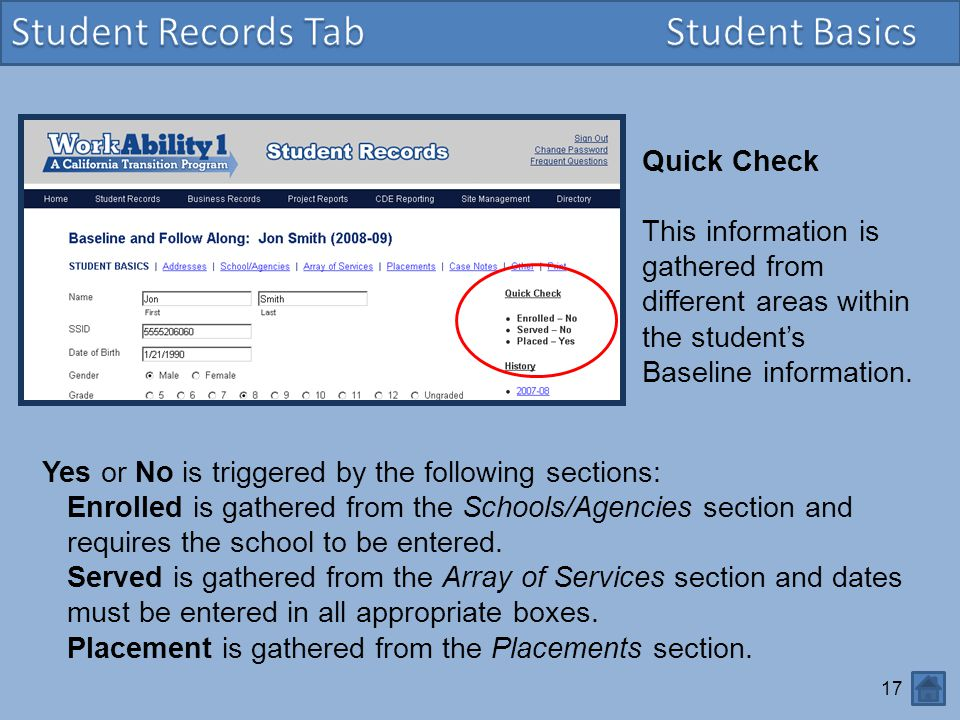 17 Quick Check This information is gathered from different areas within the student's Baseline information.