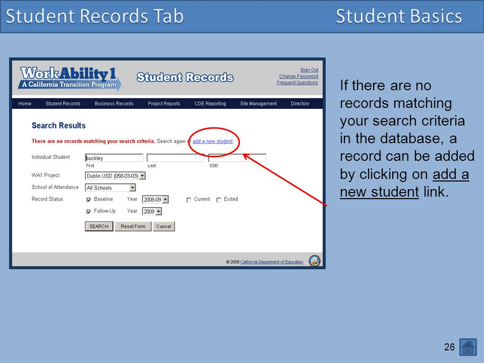 26 If there are no records matching your search criteria in the database, a record can be added by clicking on add a new student link.