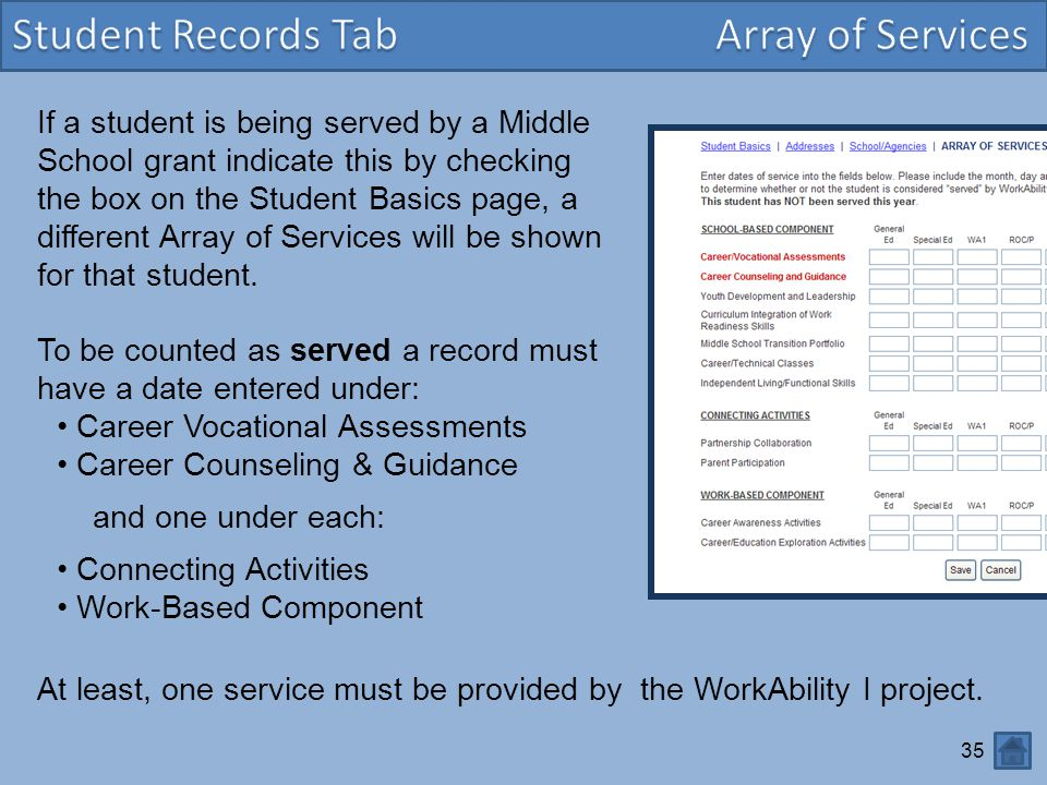 35 If a student is being served by a Middle School grant indicate this by checking the box on the Student Basics page, a different Array of Services w