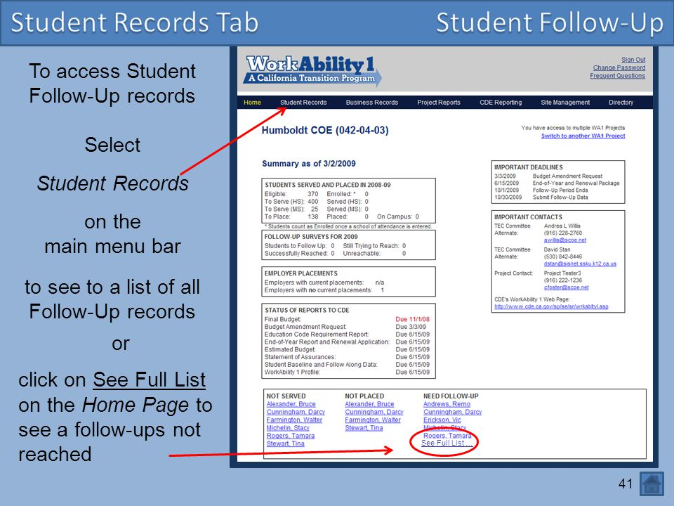 41 To access Student Follow-Up records Select Student Records on the main menu bar to see to a list of all Follow-Up records See Full List … or click on See Full List on the Home Page to see a follow-ups not reached