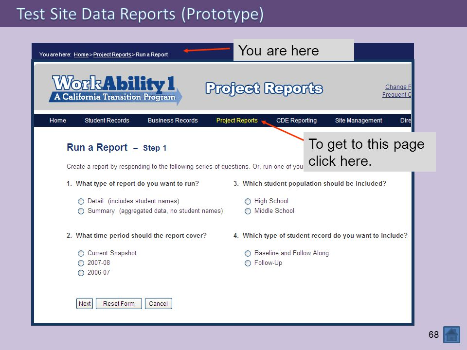 68 You are here: Home > Project Reports > Run a Report To get to this page click here. You are here