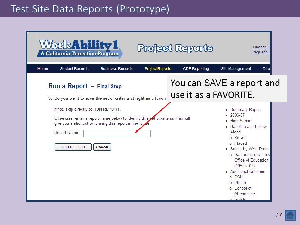 77 You can SAVE a report and use it as a FAVORITE.
