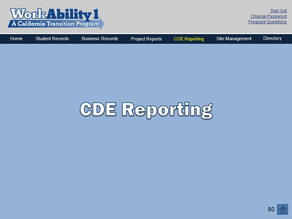 80 HomeBusiness Records Project ReportsCDE Reporting Directory Site ManagementStudent Records
