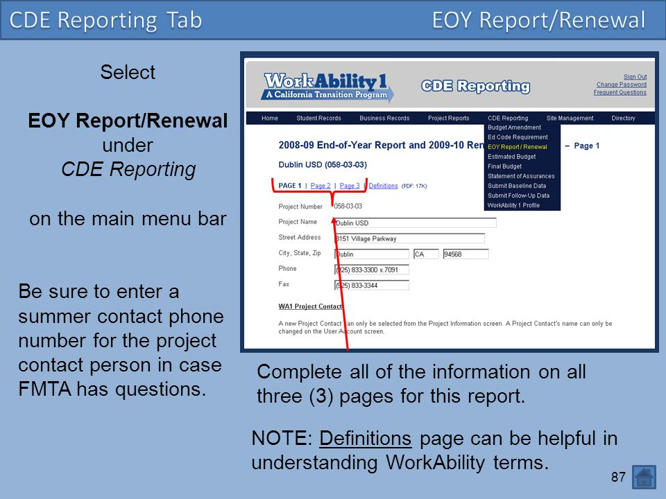 87 Select EOY Report/Renewal under CDE Reporting on the main menu bar Be sure to enter a summer contact phone number for the project contact person in