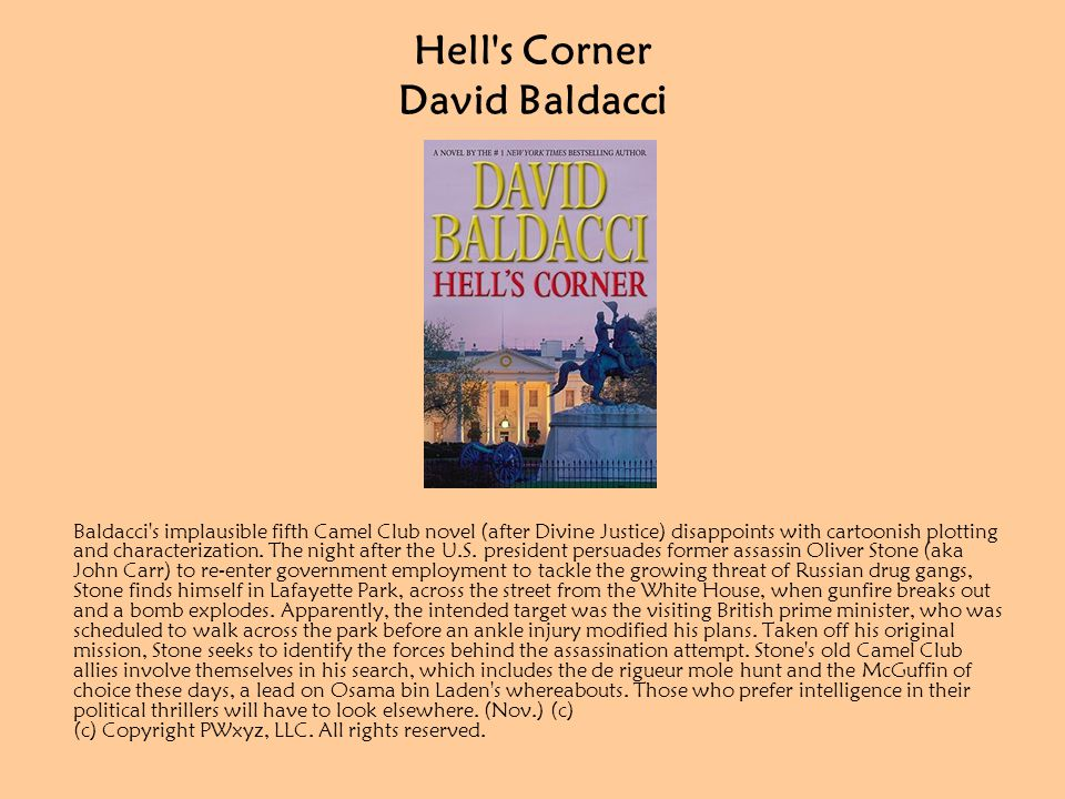 Hell s Corner David Baldacci Baldacci s implausible fifth Camel Club novel (after Divine Justice) disappoints with cartoonish plotting and characterization.