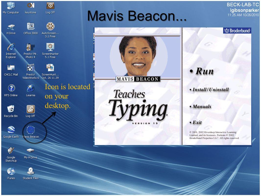 Mavis Beacon... Icon is located on your desktop.