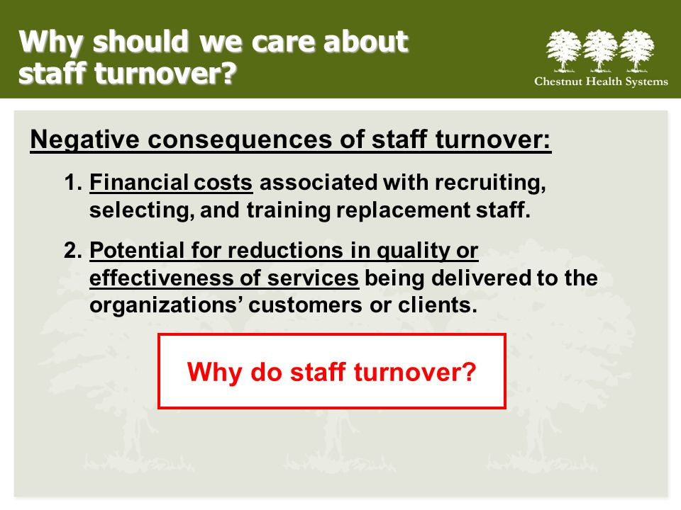 Why should we care about staff turnover.