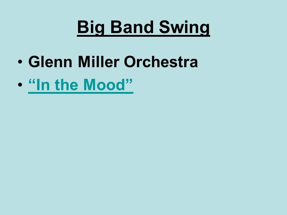 Big Band Swing Glenn Miller Orchestra In the Mood
