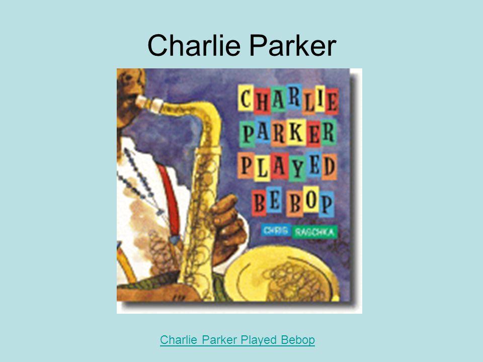 Charlie Parker Charlie Parker Played Bebop