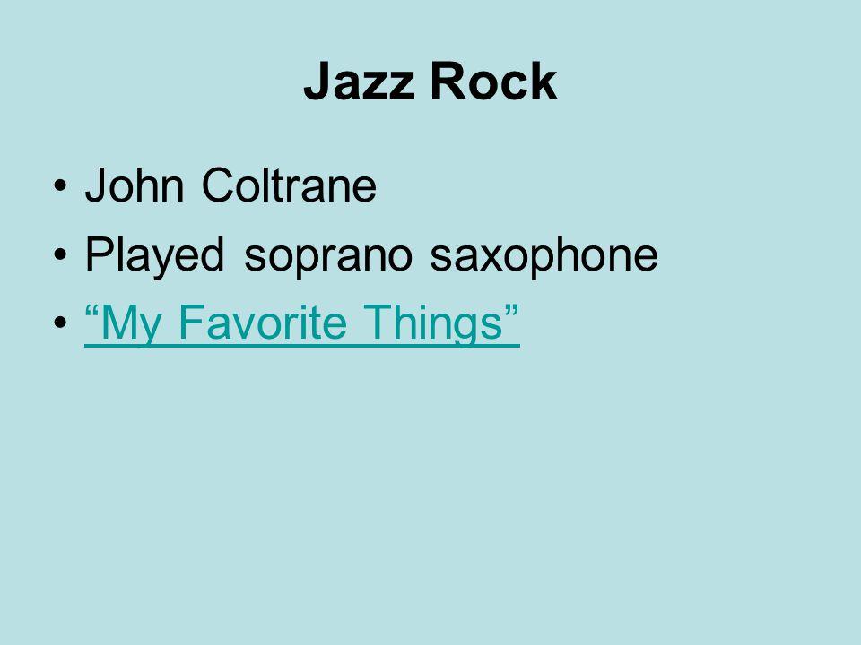 """Jazz Rock John Coltrane Played soprano saxophone """"My Favorite Things"""""""