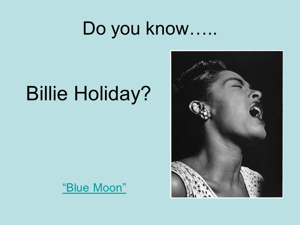 """Do you know….. Billie Holiday? """"Blue Moon"""""""
