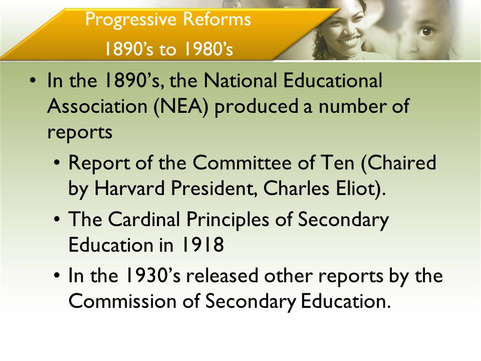 In the 1890's, the National Educational Association (NEA) produced a number of reports Report of the Committee of Ten (Chaired by Harvard President, C