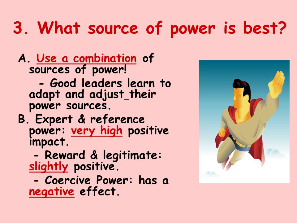 3.What source of power is best. A. Use a combination of sources of power.