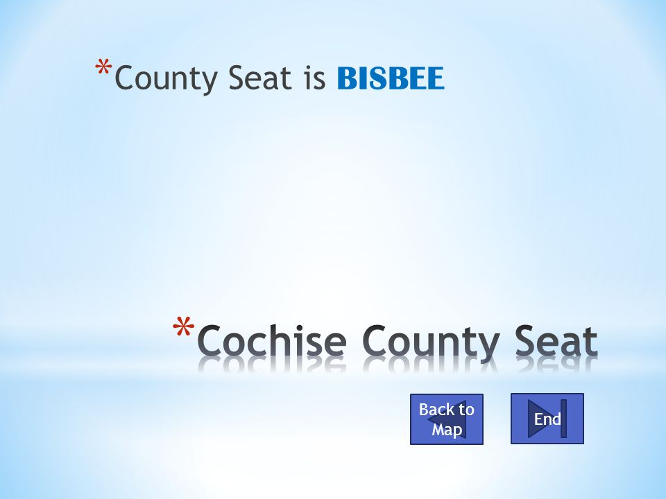 * County Seat is BISBEE Back to Map End