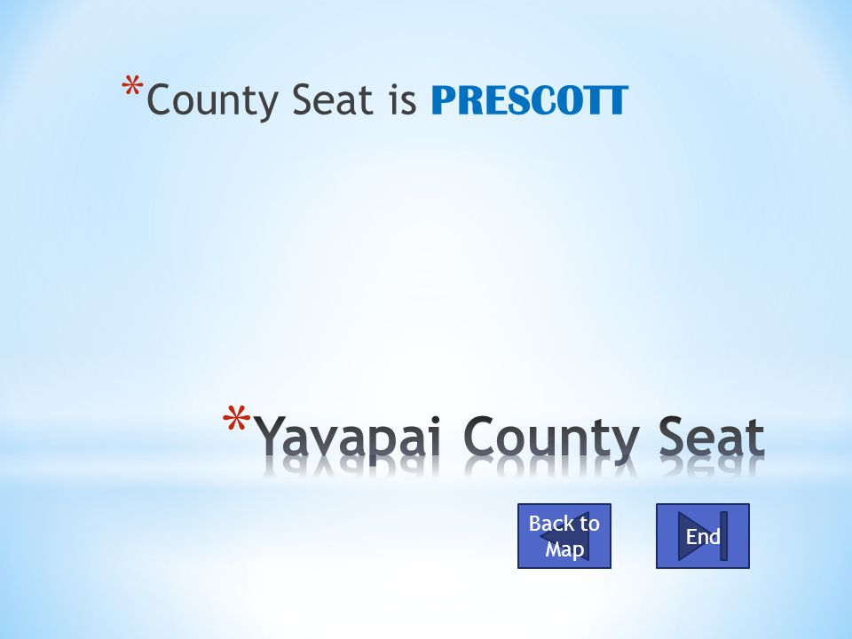 * County Seat is PRESCOTT Back to Map End