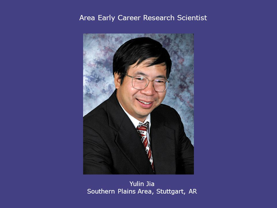 Area Early Career Research Scientist Yulin Jia Southern Plains Area, Stuttgart, AR