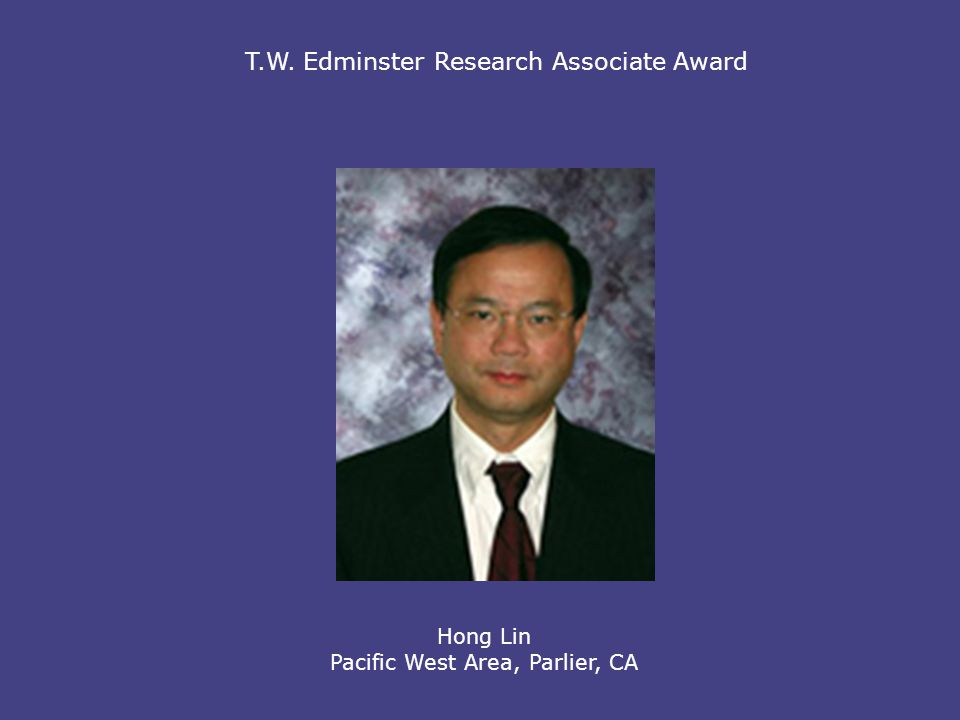 T.W. Edminster Research Associate Award Hong Lin Pacific West Area, Parlier, CA