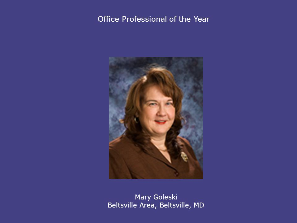 Office Professional of the Year Mary Goleski Beltsville Area, Beltsville, MD