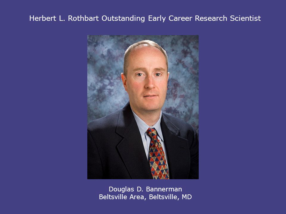 Herbert L. Rothbart Outstanding Early Career Research Scientist Douglas D.