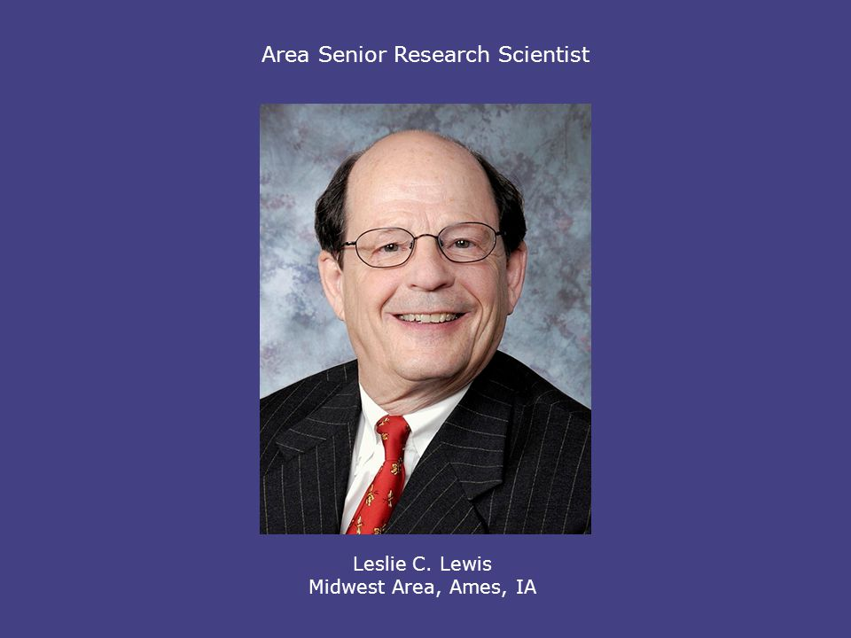 Area Senior Research Scientist Leslie C. Lewis Midwest Area, Ames, IA