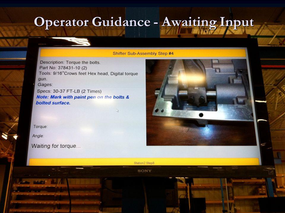 Operator Guidance - Awaiting Input