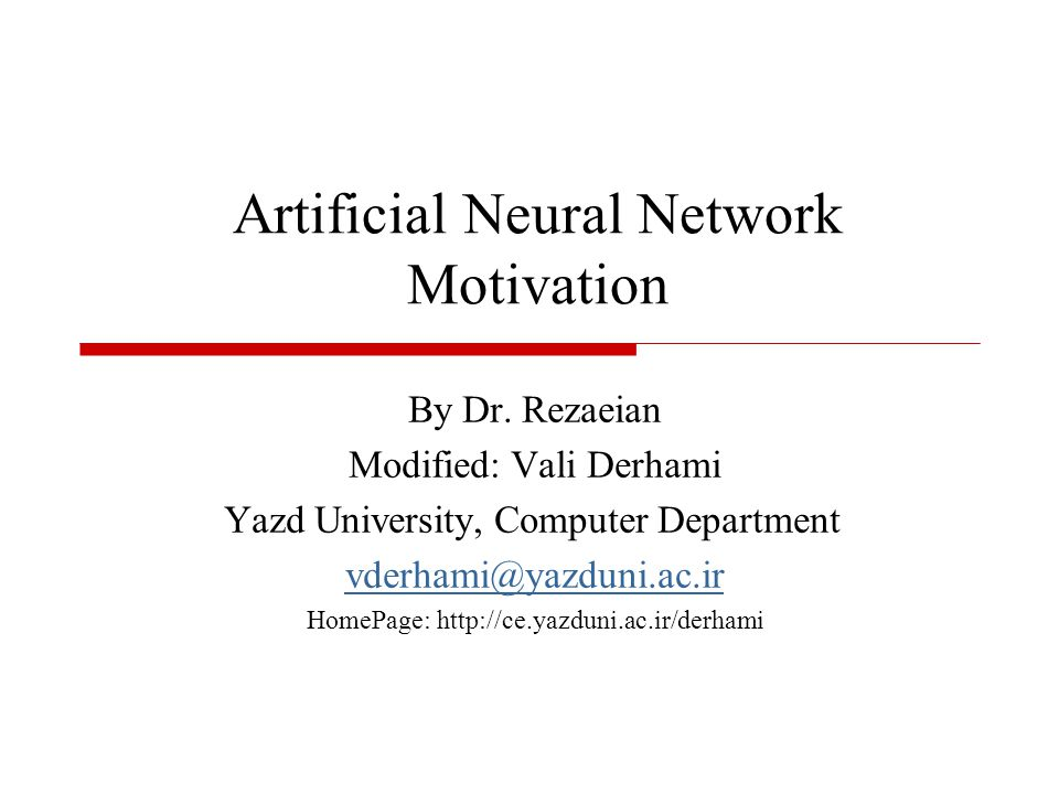 Author: Vali Derhami  We have a highly interconnected set of some 10 11 neurons to facilitate our activities such: breathing, reading, thinking, motion, etc.
