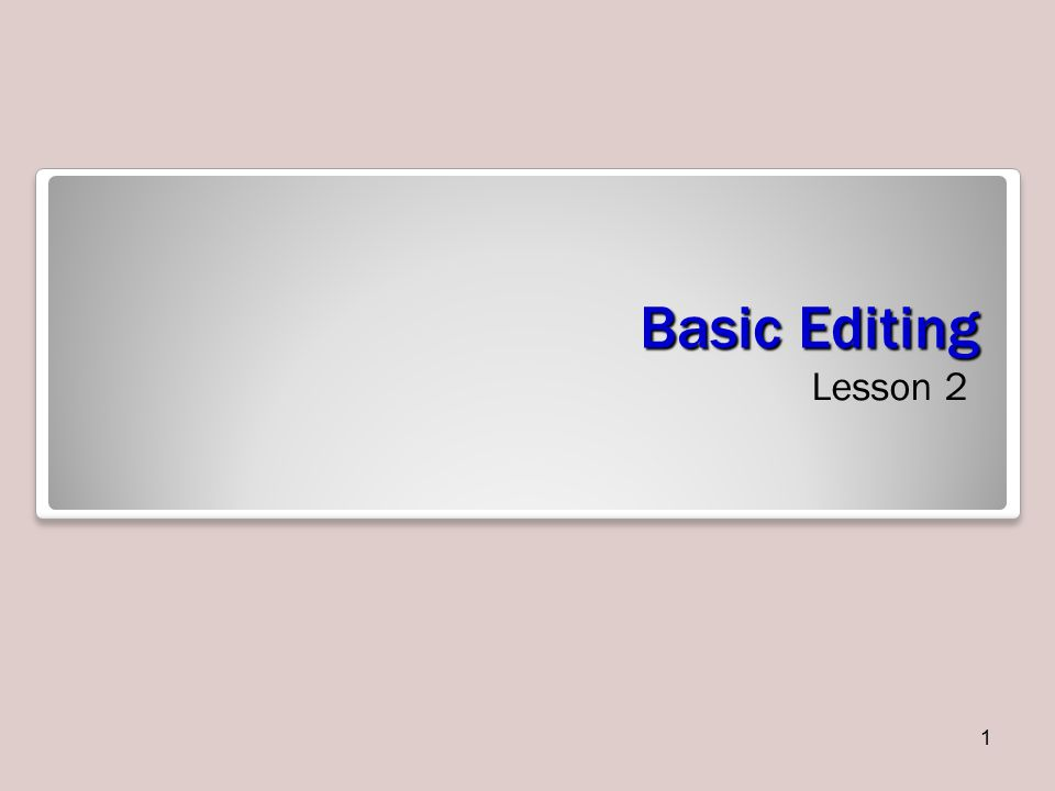 Basic Editing Lesson 2 1