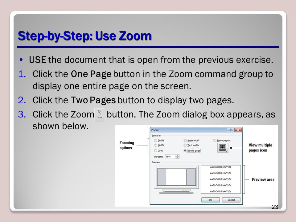 Step-by-Step: Use Zoom USE the document that is open from the previous exercise.