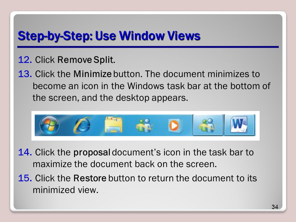 Step-by-Step: Use Window Views 12.Click Remove Split.